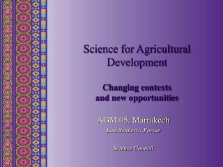 Science for Agricultural Development  Changing contexts  and new opportunities