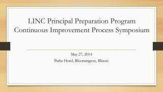 LINC Principal Preparation Program Continuous Improvement Process Symposium