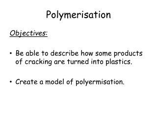 Polymerisation