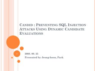 Candid : Preventing SQL Injection Attacks Using Dynamic Candidate Evaluations