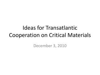 Ideas for Transatlantic Cooperation on Critical Materials
