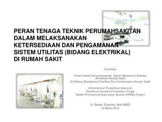 Semiloka Peran Teknik Perumahsakitan  Dalam Memenuhi Standar Akreditasi Rumah Sakit