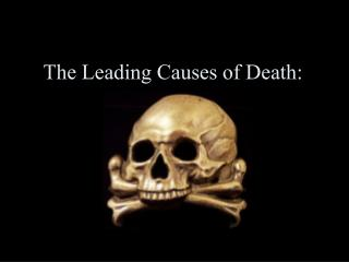 The Leading Causes of Death: