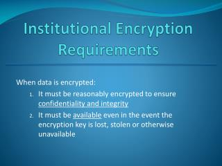 Institutional Encryption Requirements