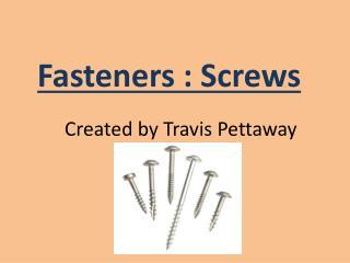 Fasteners : Screws
