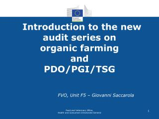 Introduction to  the new audit series  on  organic farming and  PDO/PGI/TSG