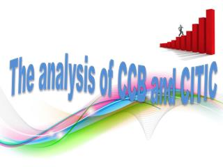 The analysis of CCB and CITIC