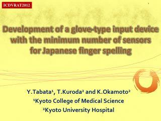 Y.Tabata 1 , T.Kuroda 2  and K.Okamoto 2 1 Kyoto College of Medical Science