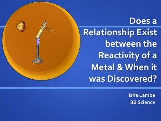 Does a Relationship Exist between the Reactivity of a Metal & When it was Discovered?