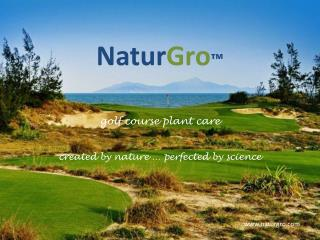Natur Gro ™ golf course plant care