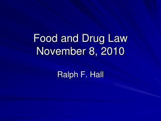 Food and Drug Law November 8, 2010