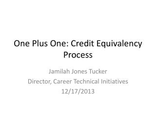 One Plus One: Credit Equivalency Process