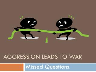 Aggression Leads to War