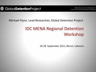Michael Flynn, Lead Researcher, Global Detention Project
