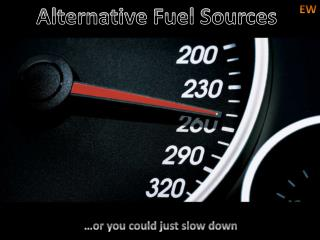 Alternative Fuel Sources