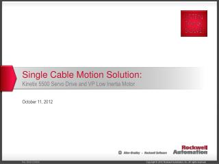 Single Cable Motion Solution :