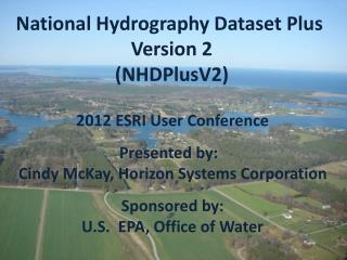 2012 ESRI User Conference Presented by:   Cindy McKay, Horizon Systems Corporation Sponsored by: