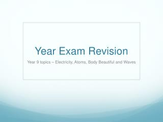Year Exam Revision