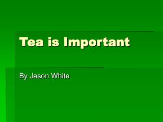 Tea is Important