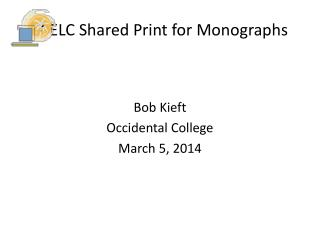 SCELC Shared Print for Monographs