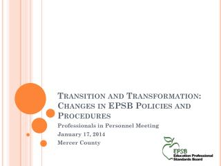 Transition and Transformation: Changes in EPSB Policies and Procedures