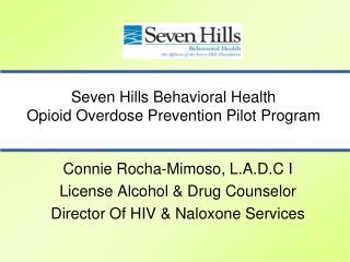Seven Hills Behavioral Health  Opioid Overdose Prevention Pilot Program