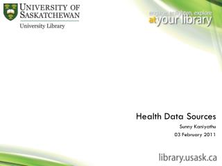Health Data Sources Sunny Kaniyathu 03  February 2011