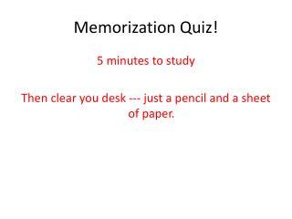 Memorization Quiz!
