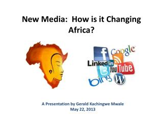 New Media:  How is it Changing Africa?