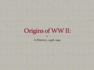 Origins of WW II: