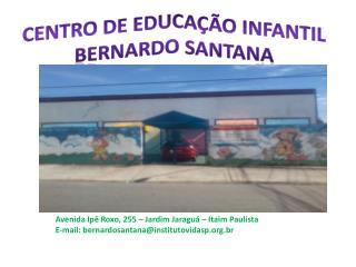 Centro de Educa��o Infantil BERNARDO SANTANA