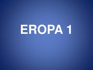 EROPA 1