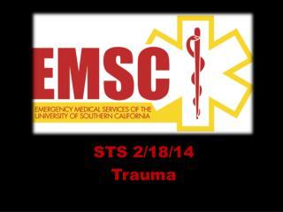 STS 2 /18/14 Trauma
