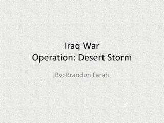 Iraq War Operation: Desert Storm