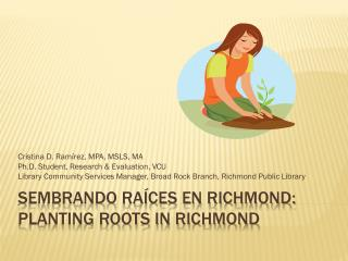 Sembrando raíces  en Richmond: Planting Roots in Richmond