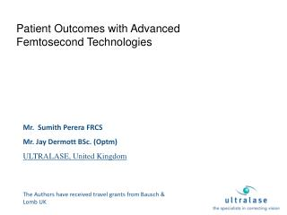 Patient Outcomes with Advanced  Femtosecond  Technologies