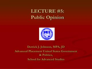 LECTURE #5:  Public Opinion