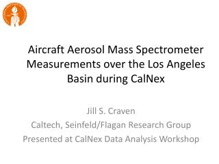 Aircraft Aerosol Mass Spectrometer Measurements over the Los Angeles Basin during  CalNex