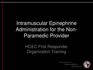 Intramuscular Epinephrine Administration for the Non-Paramedic Provider