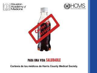 Cortesía de los médicos  de Harris  County  Medical  Society .