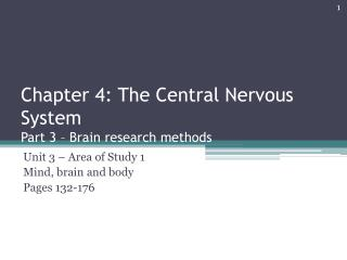 Chapter 4: The Central Nervous System Part 3 – Brain research methods