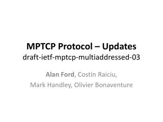 MPTCP Protocol – Updates draft-ietf-mptcp-multiaddressed-03