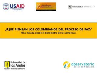 ¿Qué piensan los colombianos del proceso de paz? Una mirada desde el Barómetro de las  Américas
