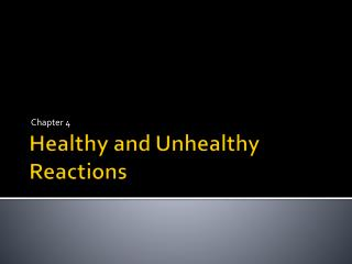 Healthy and Unhealthy Reactions