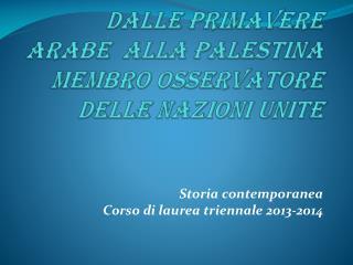 Dalle Primavere arabe  alla Palestina membro osservatore delle nazioni unite