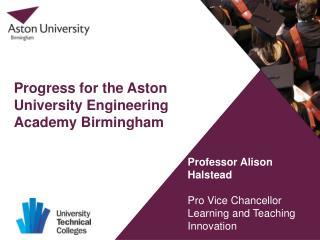 Progress for the Aston University Engineering Academy Birmingham