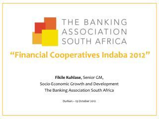 """Financial Cooperatives Indaba 2012 """