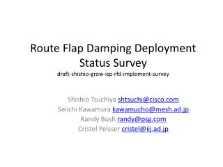 Route Flap Damping Deployment Status  Survey draft- shishio -grow- isp - rfd -implement-survey
