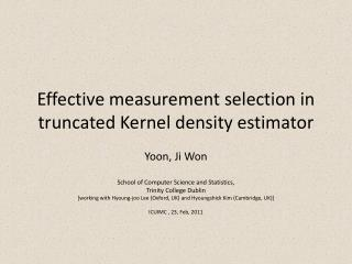 Effective measurement selection in truncated Kernel density estimator