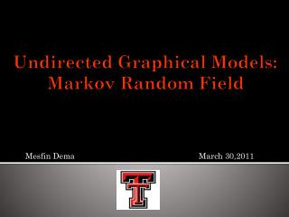 Undirected Graphical Models: Markov Random Field